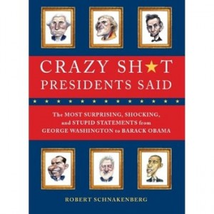 Crazy Sh*t Presidents Say Book
